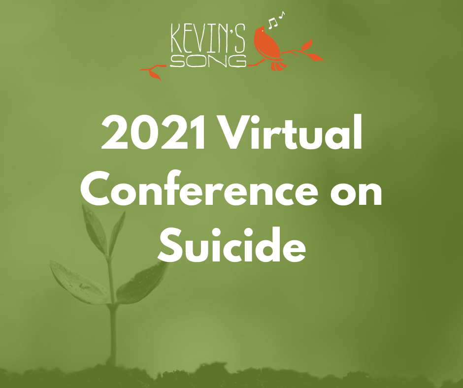 Kevin's Song's Fifth Annual Virtual Conference on Suicide